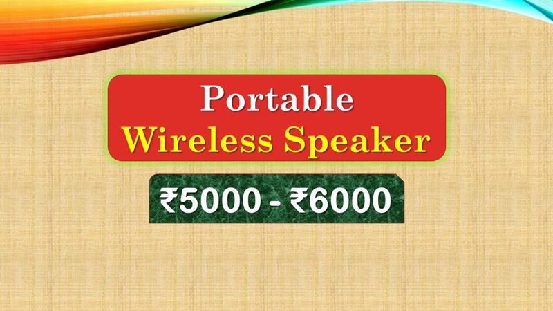 Best Portable Wireless Speaker under 6000 Rupees