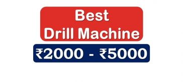 Best Drill Machine under 5000 Rupee in India Market