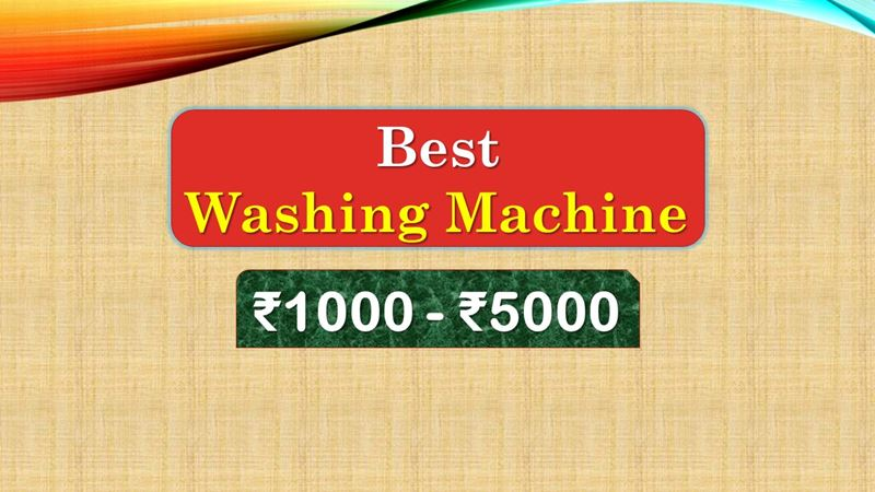 Best Washing Machine under 5000 Rupees in India Market