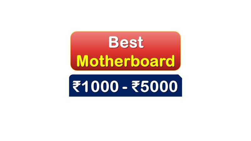 Best Selling Motherboard under 5000 Rupees in India Market
