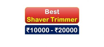 Best Shaver Trimmer for Men under 20000 Rupees in India Market