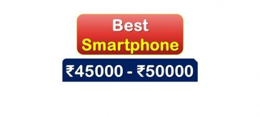 Best Smartphone under 50000 Rupees in India Market